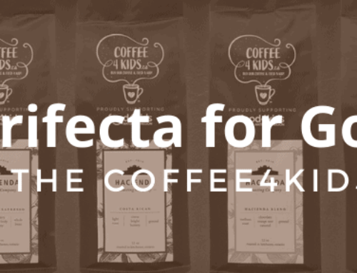 A Trifecta for Good: Part II: Coffee4Kids