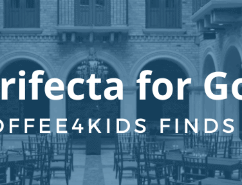 A Trifecta for Good: Part III: Coffee4Kids Finds its Coffee